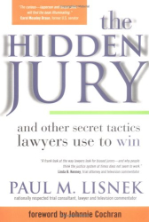 Paul M. Lisnek: The Hidden Jury: And Other Secret Tactics Lawyers Use to Win