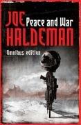 Joe Haldeman: Peace And War: The Omnibus Edition/Forever Peace, Forever Free, Forever War (Gollancz S.F.)