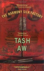 Tash Aw: The Harmony Silk Factory