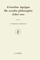 Cornelius Agrippa: De Occulta Philosophia Libri Tres (Studies in the History of Christian Thought, Vol.48)