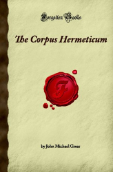 John Michael Greer: Corpus Hermeticum, the (Forgotten Books)