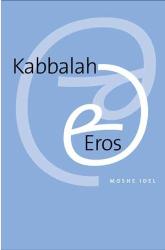 Moshe Idel: Kabbalah and Eros