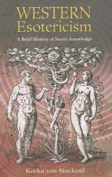 Kocku Von Stuckrad: Western Esotericism: A Brief History of Secret Knowledge (British Museum Research Publication)