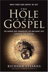 Richard Stearns: The Hole in Our Gospel: What Does God Expect of Us?