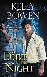 Kelly Bowen: A Duke in the Night