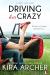 Kira Archer: Driving Her Crazy