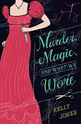 Kelly Jones: Murder, Magic, and What We Wore