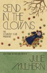 Julie Mulhern: Send In The Clowns