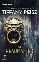 Tiffany Reisz: The Headmaster