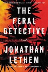 Jonathan Lethem: The Feral Detective