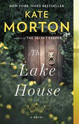 Kate Morton: The Lake House: A Novel