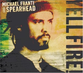 Michael Franti and Spearhead - Yell Fire!