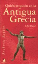 John Hazel: Quien Es Quien En La Antigua Grecia / Who's Who in Ancient Greece (Spanish Edition)