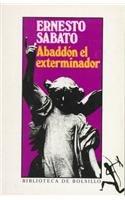 Ernesto Sabato: Abaddon El Exterminador (Spanish Edition)
