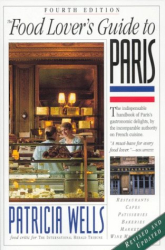 Patricia Wells: Food Lover's Guide to Paris, 4th edition