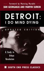 Dan Georgakas: Detroit: I Do Mind Dying : A Study in Urban Revolution (Updated Edition) (South End Press Classics Series)