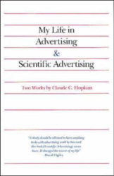 Claude C. Hopkins: My Life in Advertising