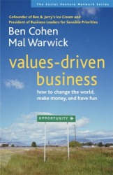Ben Cohen: Values-Driven Business: How to Change the World, Make Money, and Have Fun (Social Venture Network)