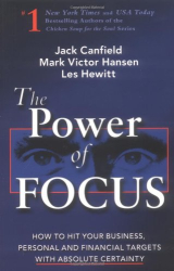 Jack Canfield: The Power of Focus: What the Worlds Greatest Achievers Know about The Secret of Financial Freedom and Success