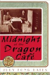 Judy Fong Bates: Midnight At The Dragon Café
