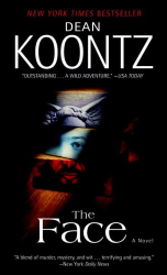 Dean Koontz: The Face: A Novel