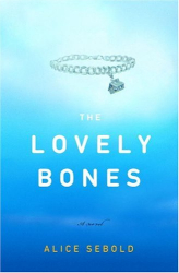 Alice Sebold: The Lovely Bones: A Novel