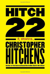 Christopher Hitchens: Hitch-22: Some Confessions and Contradictions
