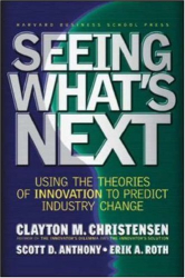 : Seeing What's Next: Using Theories of Innovation to Predict Industry Change