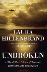 Laura Hillenbrand: Unbroken: A World War II Story of Survival, Resilience, and Redemption