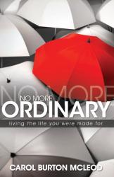 Carol B McLeod: No More Ordinary