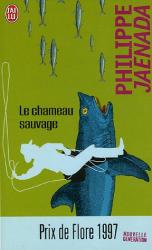 Philippe Jaenada: Le chameau sauvage