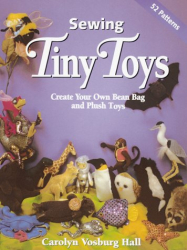 Carolyn Vosburg Hall: Sewing Tiny Toys