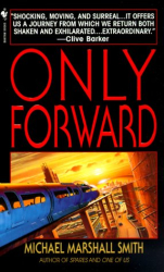 Michael Marshall Smith : Only Forward