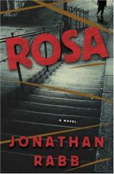 JONATHAN RABB: Rosa : A Novel