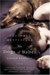 Carolyn Parkhurst: The Dogs of Babel : A Novel