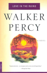 Walker Percy: Love in the Ruins