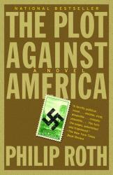Philip Roth: The Plot Against America (Vintage International)
