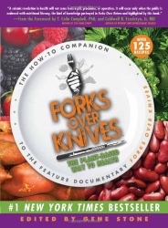 : Forks Over Knives: The Plant-Based Way to Health