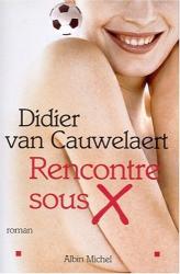 Didier Van Cauwelaert: Rencontre sous X