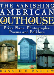 Ronald Barlow: The Vanishing American Outhouse