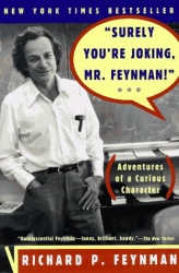 "Richard P. Feynman: ""Surely You're Joking, Mr. Feynman!"": Adventures of a Curious Character"
