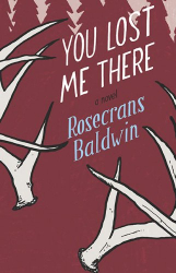Rosecrans Baldwin: You Lost Me There