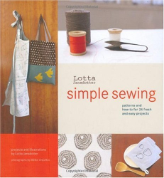 Lotta Jansdotter: Simple Sewing: Patterns and How-To for 24 Fresh and Easy Projects