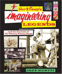Jeff Kurtti: Walt Disney's Legends of Imagineering and the Genesis of the Disney Theme Park