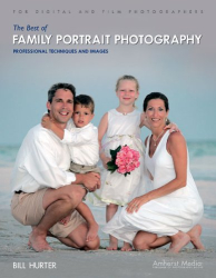 Bill Hurter: The Best of Family Portrait Photography: Professional Techniques and Images