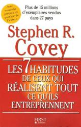 Stephen Covey: Les 7 habitudes de ceux qui réussissent tout ce qu'ils entreprennent