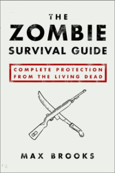 Max Brooks: The Zombie Survival Guide : Complete Protection from the Living Dead