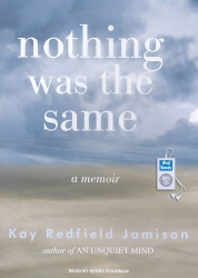 Kay Redfield Jamison: Nothing Was the Same: A Memoir
