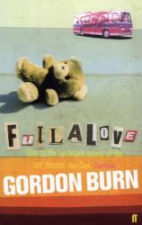 Gordon Burn: Fullalove