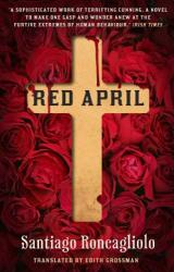 Santiago Roncagliolo: Red April